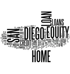 Z san diego home equity loan text background word vector