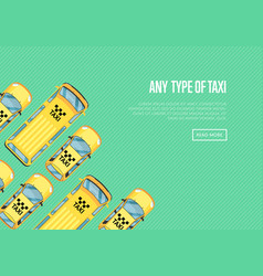 any type of taxi poster with yellow cabs vector image vector image