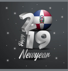 2019 happy new year dominican republic flag vector