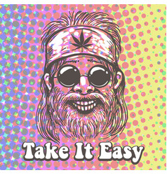 old hippie portrait with wording take it easy on vector image