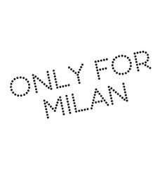 only for milan rubber stamp vector image vector image