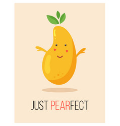 bright poster with cute cartoon pear and saying vector image