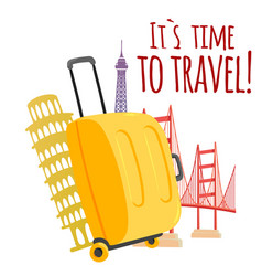 its time to travel baggage travel landmark backgro vector image