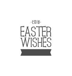 Easter wishes sign - Happy Easter Easter wish vector image vector image