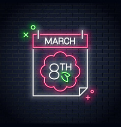 8 march neon sign women day neon calendar vector