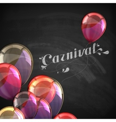 Chalk carnival on the blackboard and balloons vector