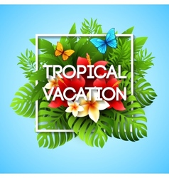 Exotic vacation with tropical vector image