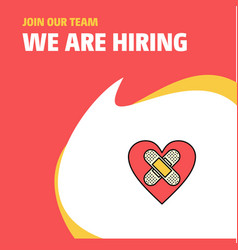 Join our team busienss company heart we are vector