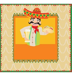 Mexican man holding a cold beer and a taco vector image