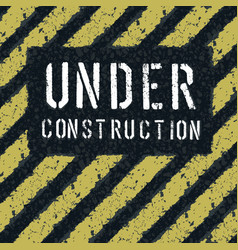under construction message on asphalt texture vector image
