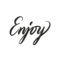 Handwritten lettering enjoy vector