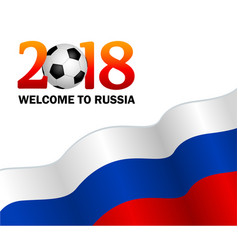 welcome to russia 2018 vector image