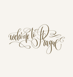 welcome to prague - hand lettering inscription vector image