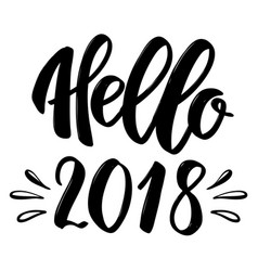hello 2018 hand drawn lettering phrase isolated vector image vector image