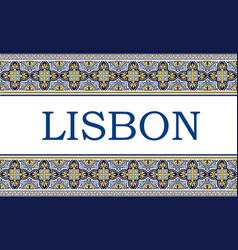 lisbon city sign with frame azulejos vector image