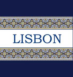 Lisbon city sign with frame azulejos vector