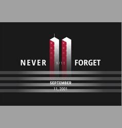 September 11 never forget usa 911 - conceptual vector