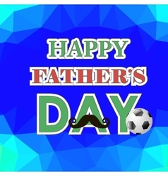 Happy Fathers Day Poster on Polygonal Background vector