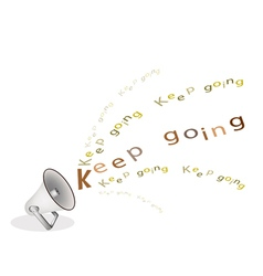A Silver Megaphone Shouting Word Keep Going vector image