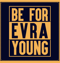 be evra young saying t shirt design evra football vector image
