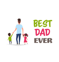 happy father day family holiday daughter and son vector image