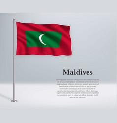 Waving flag maldives on flagpole template vector