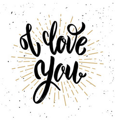 i love you hand drawn motivation lettering quote vector image vector image