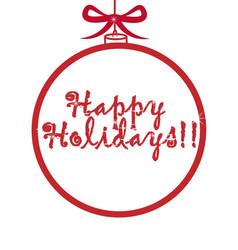 ball ornament happy holidays icon vector image