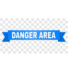Blue tape with danger area text vector