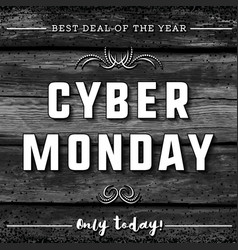 Cyber monday sale banner on black wooden vector