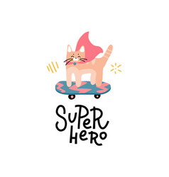 funny super hero cat with superhero cloak on vector image