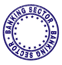 Grunge textured banking sector round stamp seal vector