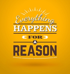 Motivational Typographic Quote - Everything vector