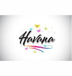 Havana handwritten word text with butterflies and vector