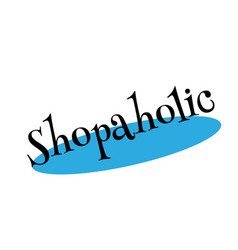 shopaholic rubber stamp vector image