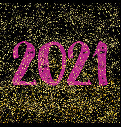 2021 sign on gold dust and black background vector image