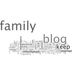 Blogs can be for family too vector