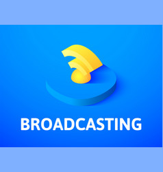 broadcasting isometric icon isolated on color vector image