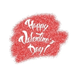 Happy Valentines Day Hand Lettering Red Glitter vector image