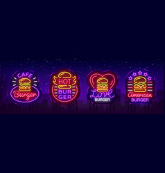 burger cafe set of neon signs fastfood burger vector image