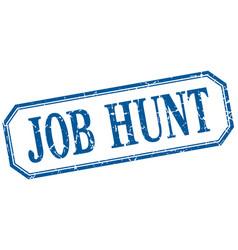 Job hunt square blue grunge vintage isolated label vector