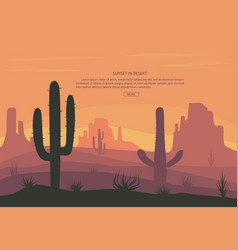 cactuse and mountains in desert landscape sunset vector image