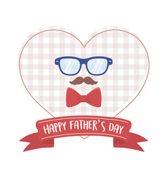 happy fathers day moustache glasses bow tie heart vector image