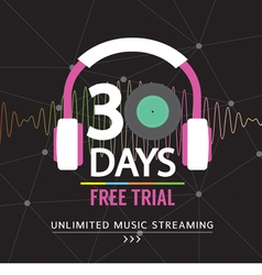 30 Days Free Trial Unlimited Music Streaming vector image vector image