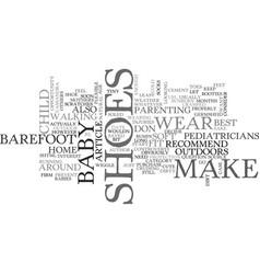 when should your baby wear shoes text word cloud vector image vector image