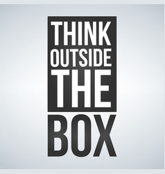 think outside the box concept isolated on white vector image
