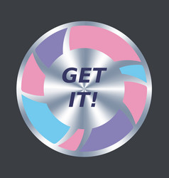 get it web button round metallic and color vector image