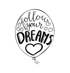 A balloon with follow your dreams text vector
