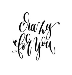 crazy for you - hand lettering inscription text vector image