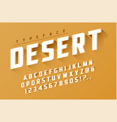 Desert retro display font popart design alphabet vector